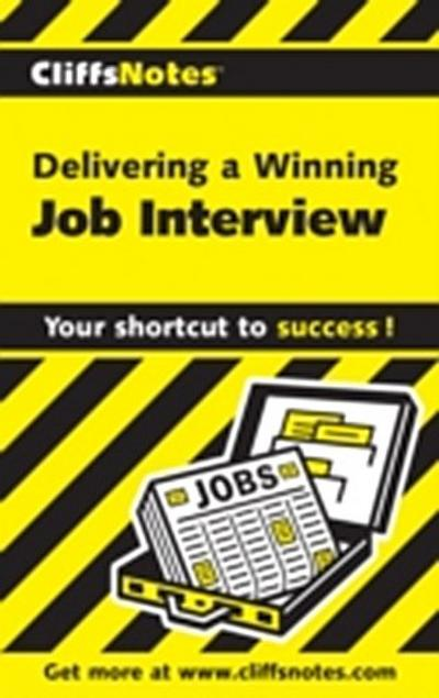 CliffsNotes Delivering a Winning Job Interview