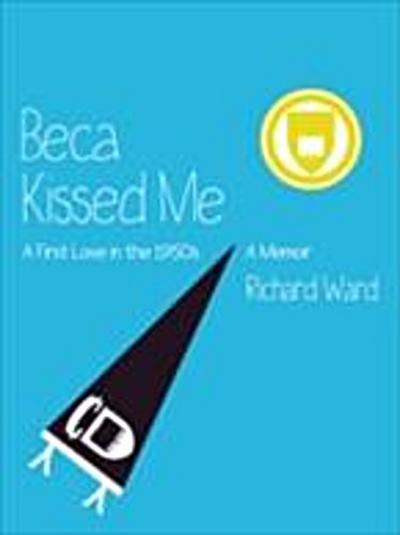Beca Kissed Me: A First Love in the 1950s