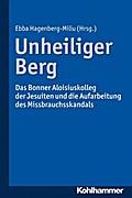 Unheiliger Berg: Das Bonner Aloisiuskolleg der Jesuiten und die Aufarbeitung des Missbrauchsskandals