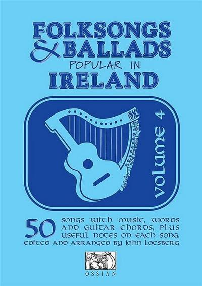 Folksongs & Ballads Popular in Ireland: Volume 4