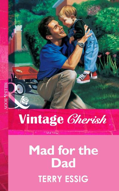Mad For The Dad (Mills & Boon Vintage Cherish)