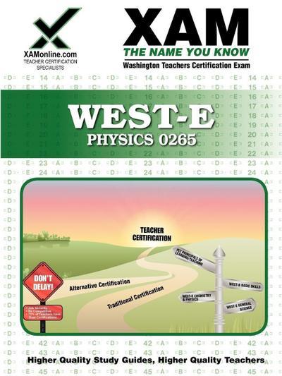 West-E Physics 0265 Teacher Certification Test Prep Study Guide