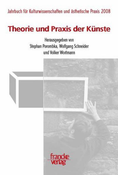 Jahrbuch Kulturwissenschaften und ästhetische Praxis Theorie und Praxis der Künste