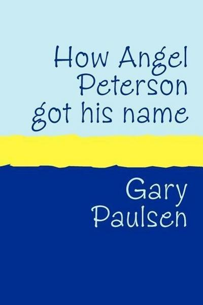 How Angel Peterson Got His Name Large Print