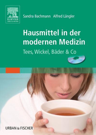 Hausmittel in der modernen Medizin. Mit CD-ROM