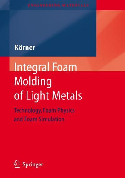 Integral Foam Molding of Light Metals