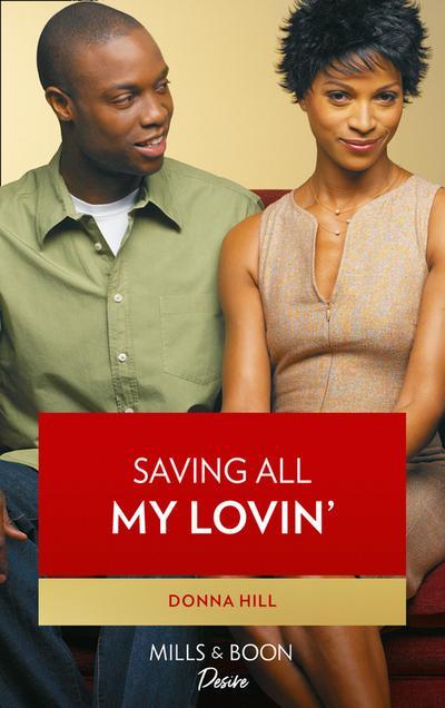 Saving All My Lovin' (Mills & Boon Kimani)