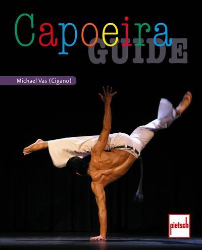 Capoeira Guide; Deutsch; 29 farb. Fotos, 149 schw.-w. Fotos