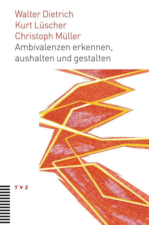 Ambivalenzen erkennen, aushalten und gestalten Walter Dietrich