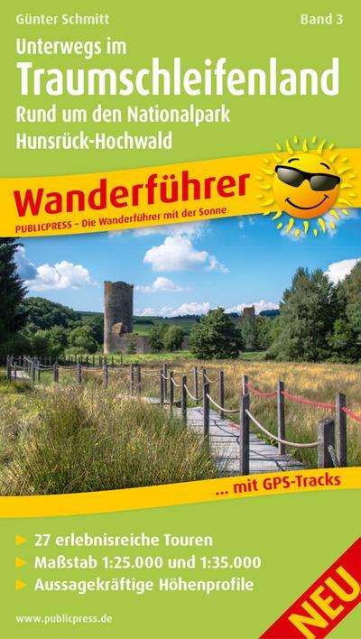 Unterwegs Im Traumschleifenland Band 3, Rund um den Nationalpark Hunsrück-Hochwald: Wanderführer mit GPS-Tracks zum Download, 27 erlebnisreiche ... Übersichtskarte (Wanderführer: WF)