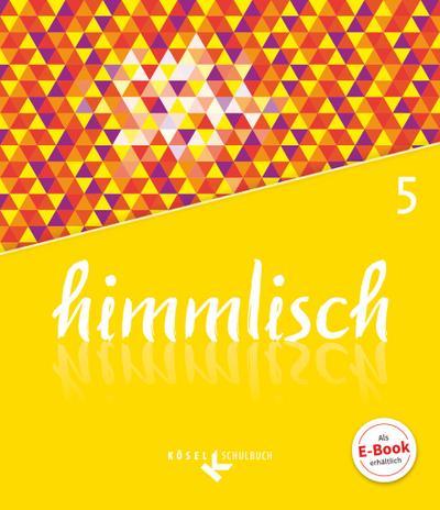 himmlisch - Unterrichtswerk für katholische Religionslehre an der Mittelschule in Bayern