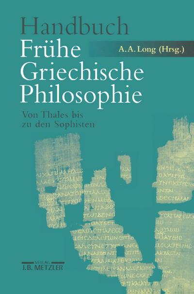 Handbuch Frühe Griechische Philosophie: Von Thales bis zu den Sophisten