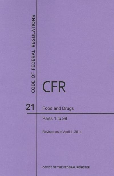 Code of Federal Regulations Title 21, Food and Drugs, Parts 1-99, 2014