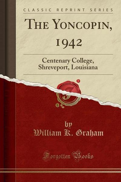 The Yoncopin, 1942: Centenary College, Shreveport, Louisiana (Classic Reprint)