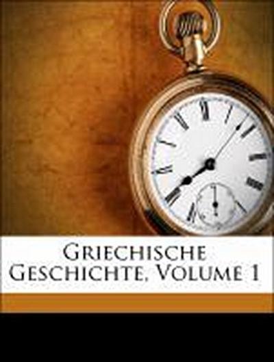 Griechische Geschichte, Volume 1