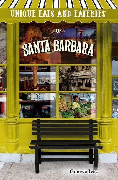 Unique Eats and Eateries of Santa Barbara