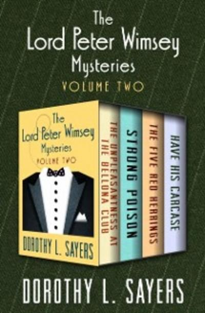 Lord Peter Wimsey Mysteries Volume Two