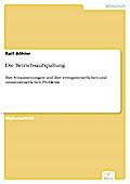 Die Betriebsaufspaltung - Ralf Böhler