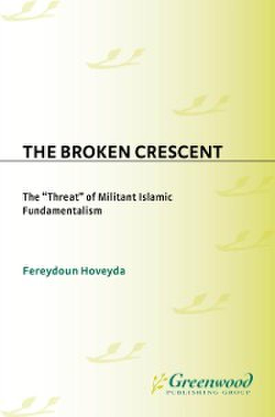 Broken Crescent: The Threat of Militant Islamic Fundamentalism