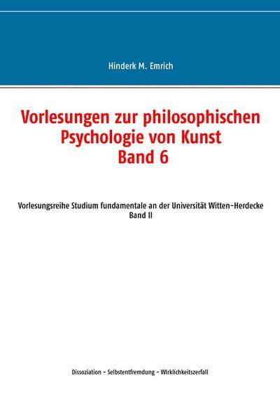 Vorlesungen zur philosophischen Psychologie von Kunst. Band 6