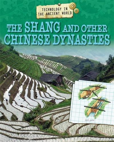 Technology in the Ancient World: The Shang and other Chinese Dynasties