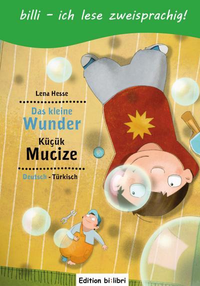 Das kleine Wunder, Deutsch-Türkisch. Küçük Mucize