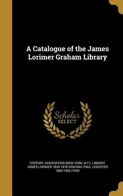 A Catalogue of the James Lorimer Graham Library