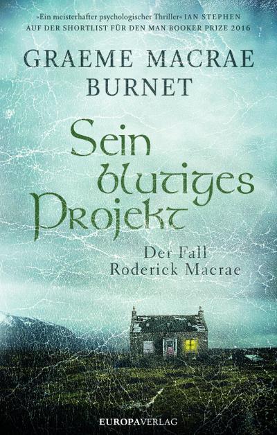 Sein blutiges Projekt; Der Fall Roderick Macrae; Übers. v. Feldmann, Claudia; Deutsch