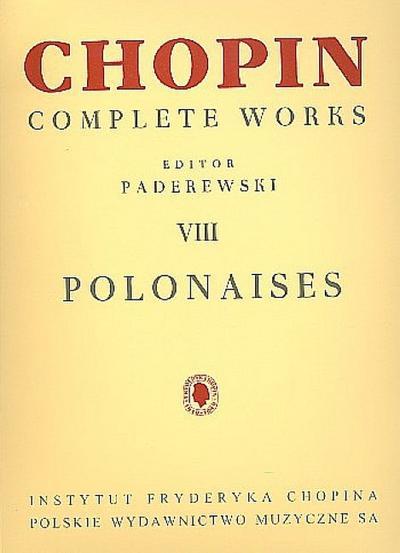 Polonaises : for piano  Complete Works vol.8  Paderewski, Ignacy j., ed