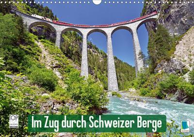 Im Zug durch Schweizer Berge (Wandkalender 2020 DIN A3 quer)