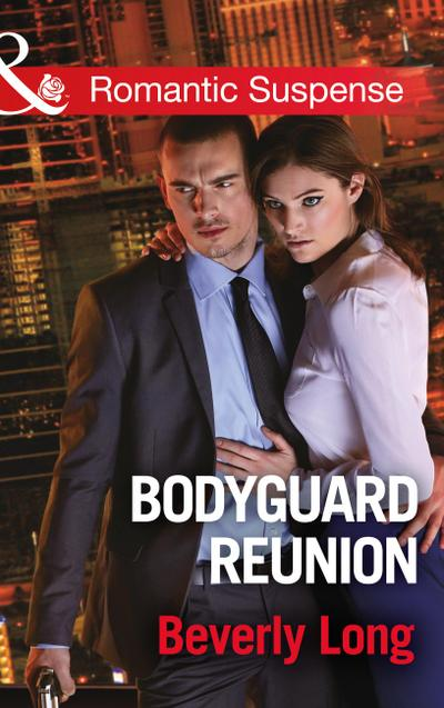 Bodyguard Reunion (Mills & Boon Romantic Suspense) (Wingman Security, Book 1)