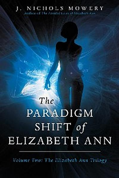 The Paradigm Shift of Elizabeth Ann