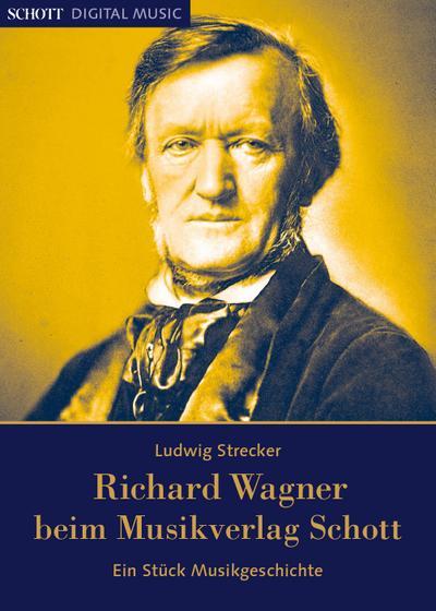 Richard Wagner beim Musikverlag Schott