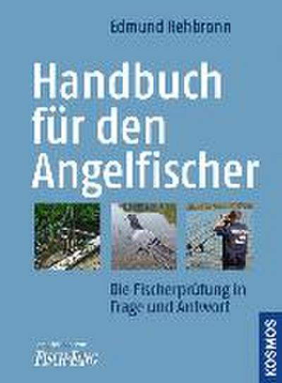 Handbuch für den Angelfischer: Die Fischereiprüfung in Frage und Antwort