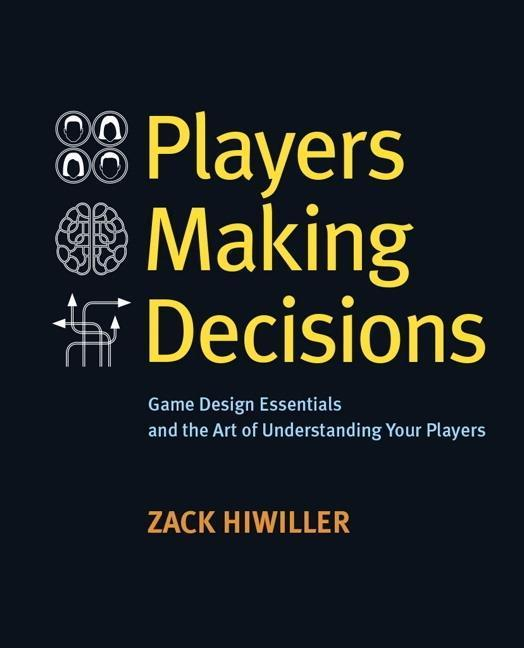Players Making Decisions Zack Hiwiller