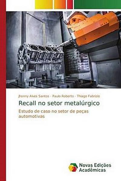 Recall no setor metalúrgico - Jhonny Alves Santos