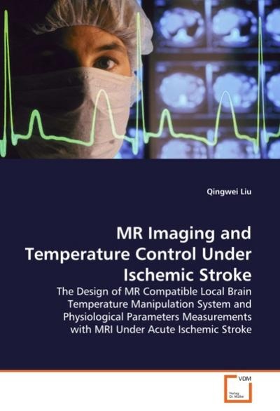 MR Imaging and Temperature Control Under Ischemic Stroke