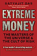 Extreme Money: The Masters of the Universe and the Cult of Risk (Financial Times Series)