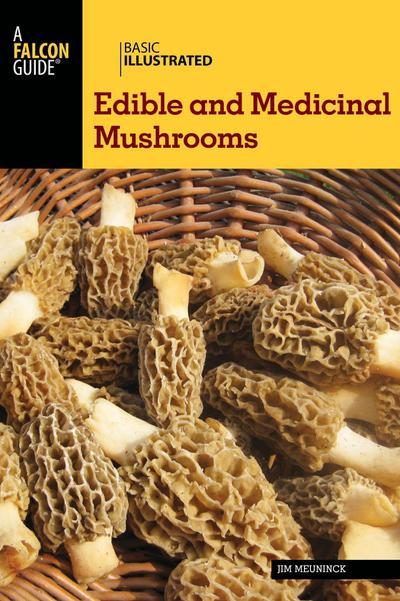Basic Illustrated Edible and Medicinal Mushrooms