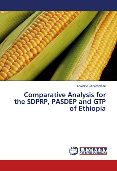 Comparative Analysis for the SDPRP, PASDEP and GTP of Ethiopia