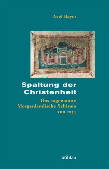 Spaltung der Christenheit Axel Bayer