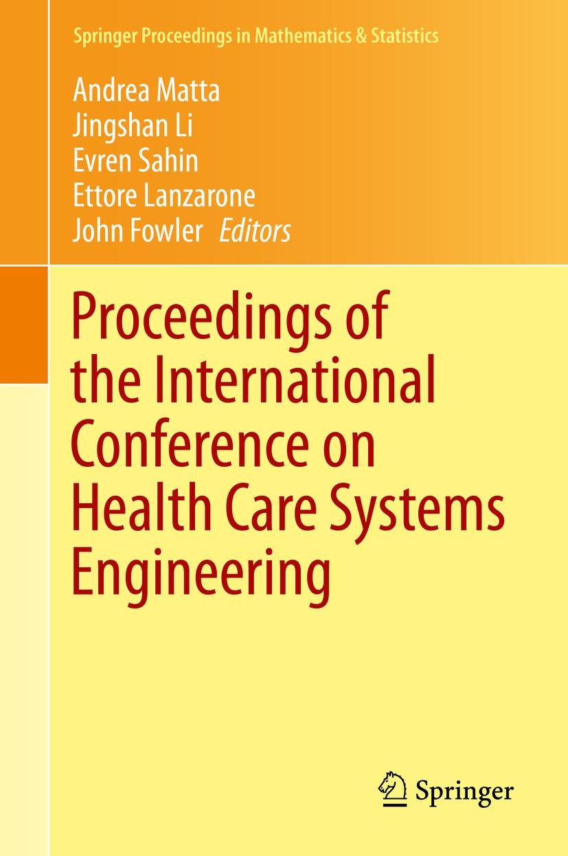 Proceedings of the International Conference on Health Care Systems Engineer ...