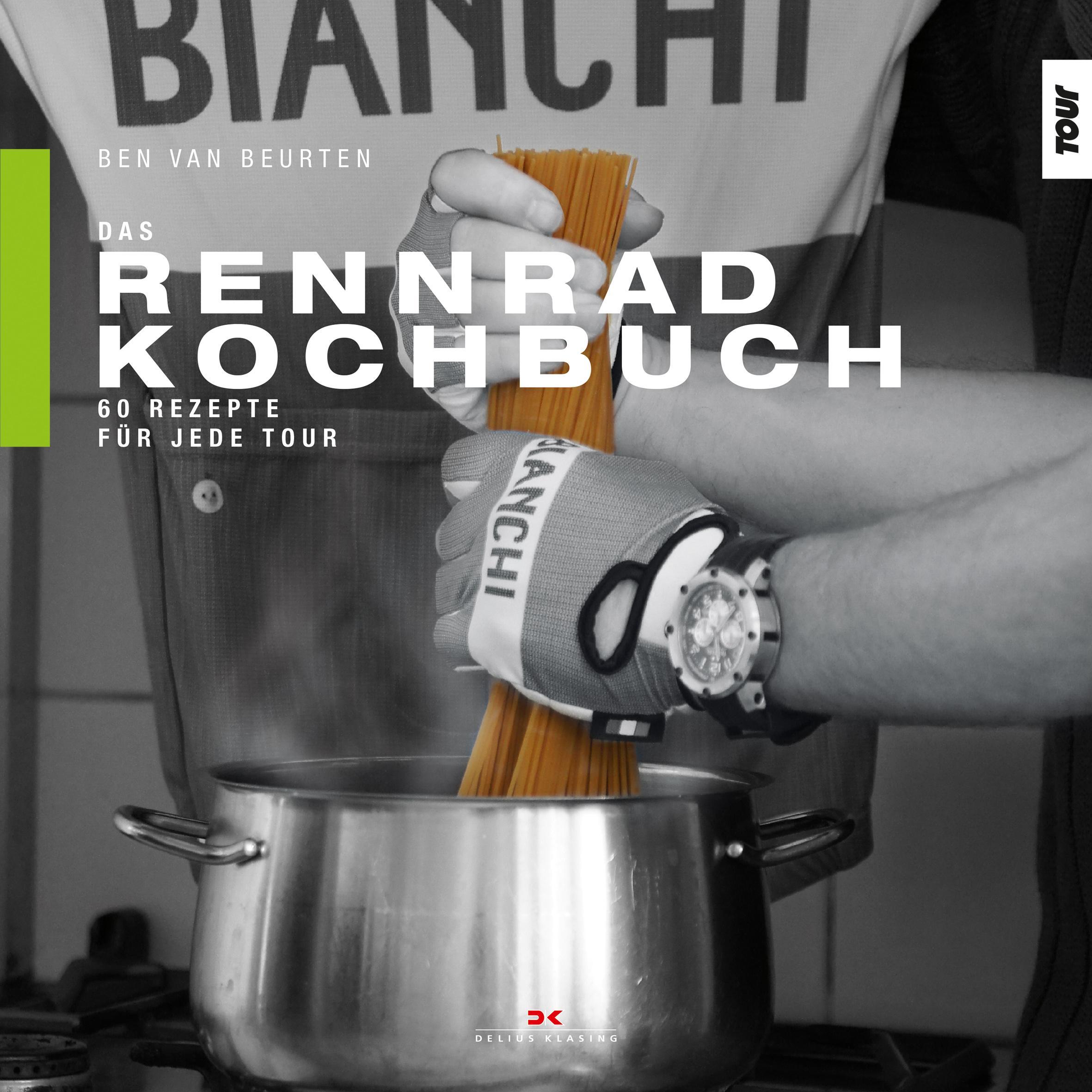 Das Rennrad-Kochbuch Ben van Beurten