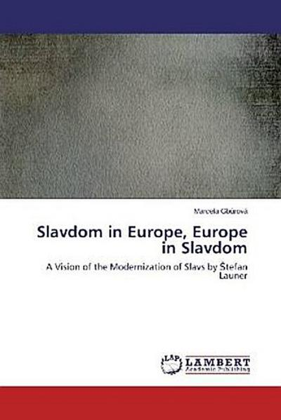 Slavdom in Europe, Europe in Slavdom