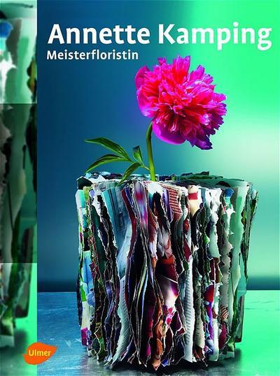 Annette Kamping: Meisterfloristin