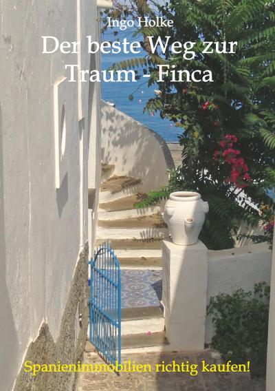 Der beste Weg zur Traum-Finca