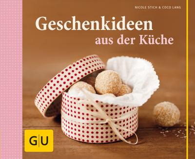 Geschenkideen aus der Küche   ; Themenkochbuch; Deutsch; , 120 Fotos -