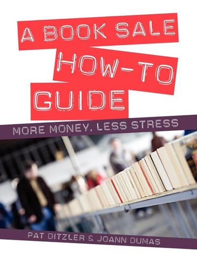 A Book Sale How-To Guide: More Money, Less Stress