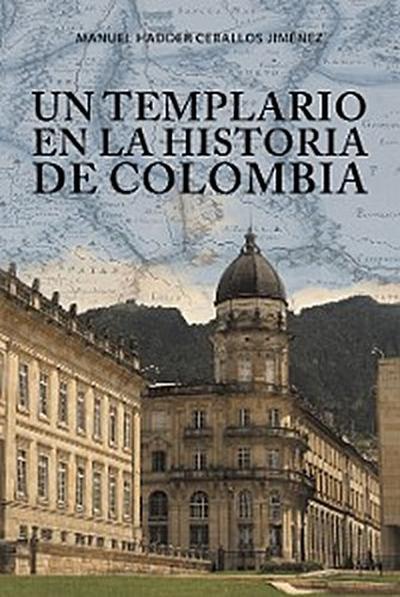 Un Templario En La Historia De Colombia