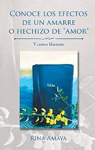 """Conoce Los Efectos De Un Amarre O Hechizo De """"Amor"""""""